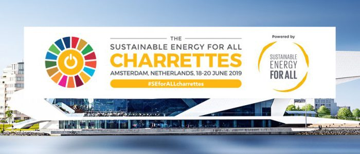 The Sustainable Energy for All (SEforALL) Charrettes in Amsterdam, Netherlands, from 18 - 20 June, 2019